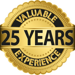 Valuable 25 years of experience golden label with ribbon, vector
