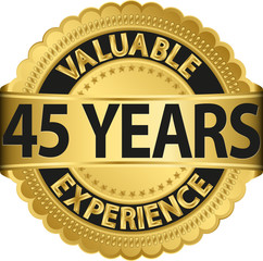 Valuable 45 years of experience golden label with ribbon, vector