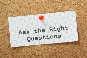 Ask The Right Questions on a cork notice board