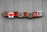 Love for Caffeine, sign series for waking, beverages and coffee. poster