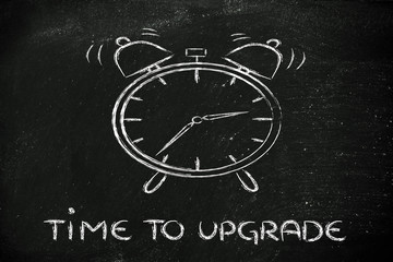 it's time to...upgrade