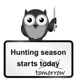 Monochrome comical hunting season sign