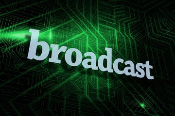 Broadcast against green and black circuit board