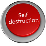 Self destruction