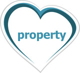 Business concept, property word on love heart on white