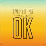 Everything will be OK. Quotes Typography Background Design