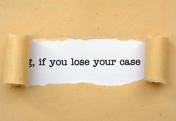 Lose your case