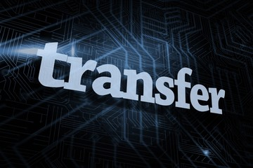 Transfer against futuristic black and blue background