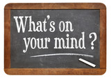 what is on your mind question