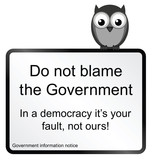 do not blame the Government sign