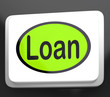 Loan Button Means Lending Or Providing Advance