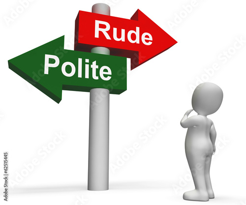 Rude Polite Signpost Means Good Bad Manners