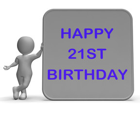 Happy 21st Birthday Sign Means Congratulations On Turning Twenty