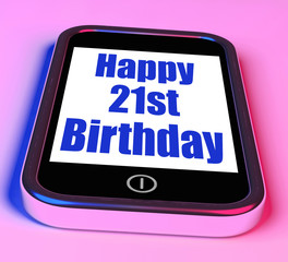 Happy 21st Birthday On Phone Means Twenty First One