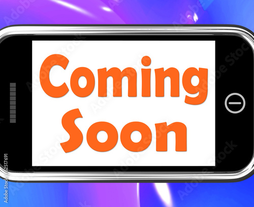 Coming Soon On Phone Shows Arriving Products Or New Arrivals