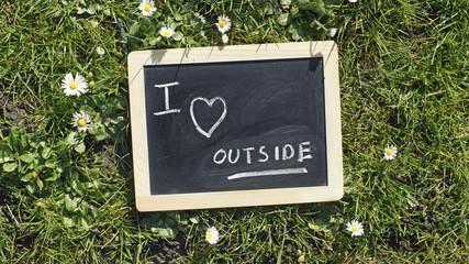I love outside
