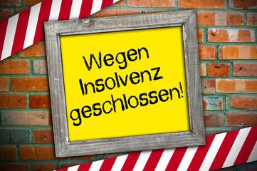 Schild mit Wegen Insolvenz geschlossen