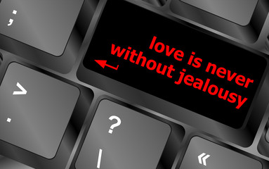 button keypad keyboard key with love is never without jealousy