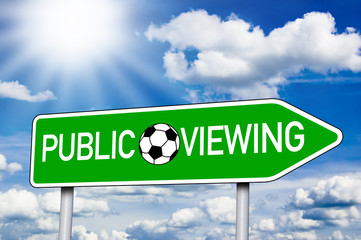Wegweiser mit Public Viewing