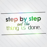 Step by step and the thing is done