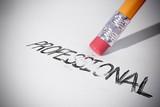 Pencil erasing the word Professional