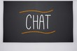 Chat written on big blackboard