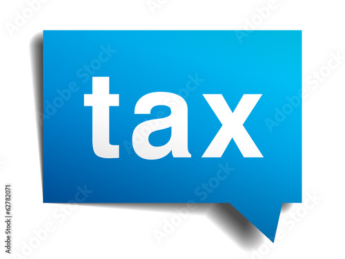 Tax blue 3d realistic paper speech bubble isolated on white
