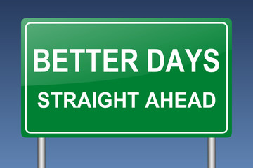 better days straight ahead