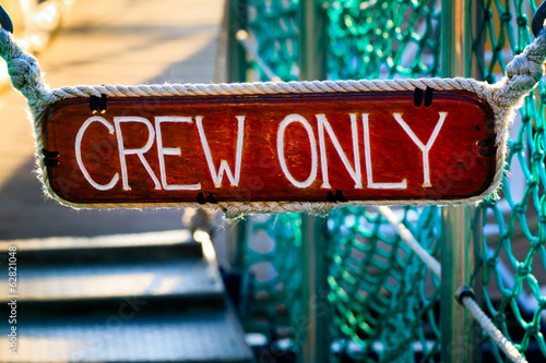 Authorized Crew Only sign, No Entry