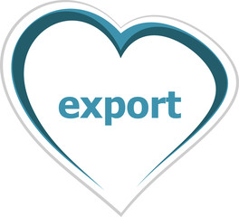 marketing concept, export word on love heart