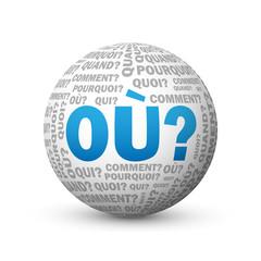 """Globe """"OU?"""" (questions aide rendez-vous itinéraire lieu plan où)"""