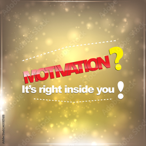 Motivation is in you
