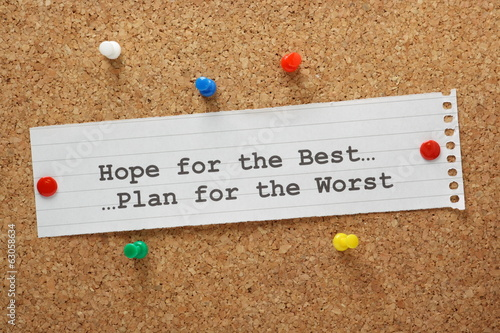 Hope For The Best and Plan for the Worst
