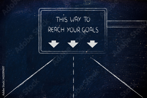highway signal with message: this way to reach your goals