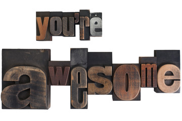 you are awesome, written in vintage printing blocks
