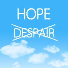 Choosing Hope instead of Despair