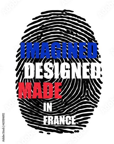 Imagined designed made in France