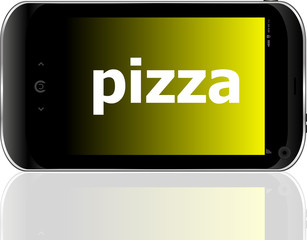 pizza word on smart mobile phone, food concept