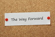The Way Forward note on a cork notice board