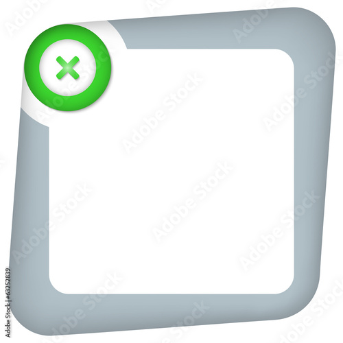 abstract box for entering text with green ban mark