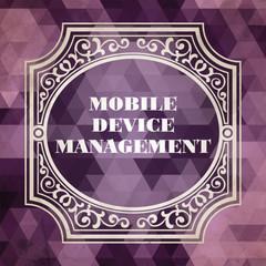 Mobile Device Management Concept. Vintage design.