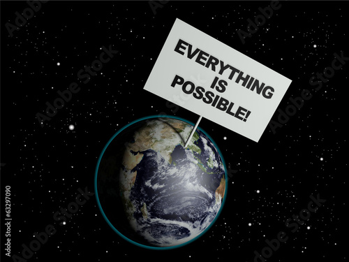 Message board on earth with the words 'Everything is Possible'.