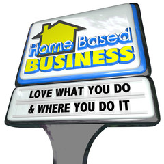 Home Based Business Love What You Do Sign Entrepreneur