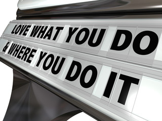 Love What You Do Where You Do It Plastic Letters Sign