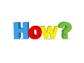 """HOW?"" (faq information help support questions why when what)"