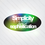 Simplicity is the ultimate form of sophistication poster