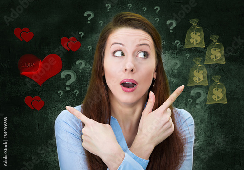 Confused woman. Where do I go? Money or love