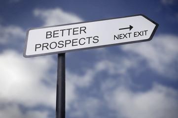 Better prospects