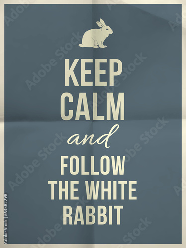Keep calm and fallow the white rabbit quote on paper texture Plakát