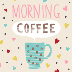 Hand drawn vector morning coffee cup and lettering